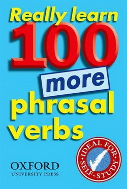 Really Learn 100 More Phrasal Verbs - Parkinson
