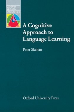 A Cognitive Approach to Language Learning - Peter Skehan - 9780194372176