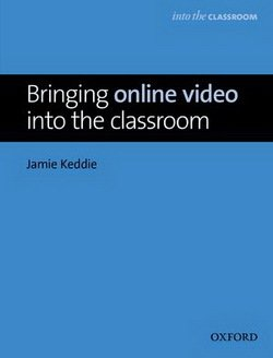 Bringing Online Video Into the Classroom - Jamie Keddie - 9780194421560