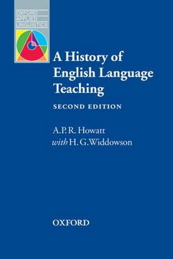 A History of English Language Teaching (2nd Edition) - A. P. R. Howatt - 9780194421850