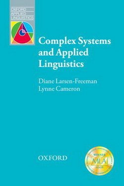 Complex Systems and Applied Linguistics an Introduction - Diane Larsen-Freeman - 9780194422444