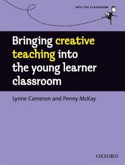 Bringing Creative Teaching Into the Young Learner Classroom - Lynne Cameron - 9780194422482