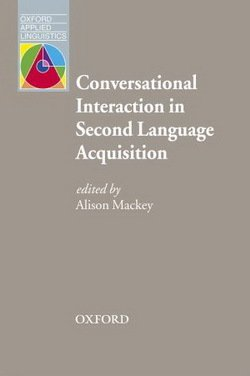 Conversational Interaction in Second Language Acquisition - Alison Mackey - 9780194422499