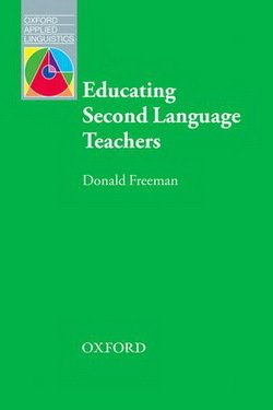 Educating Second Language Teachers - Donald Freeman - 9780194427562