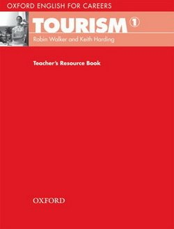 Oxford English for Careers: Tourism 1 Teacher's Resource Book - Robin Walker - 9780194551014