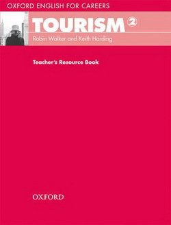 Oxford English for Careers: Tourism 2 Teacher's Resource Book - Robin Walker - 9780194551045