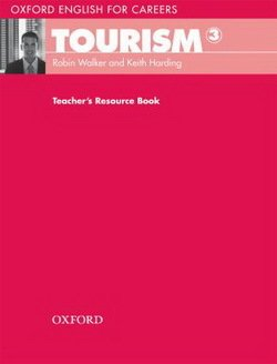 Oxford English for Careers: Tourism 3 Teacher's Resource Book - Robin Walker - 9780194551076