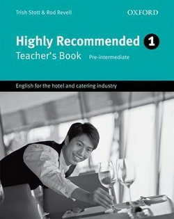 Highly Recommended 1 (Elementary to Pre-Intermediate) Teacher's Book - Trish Stott - 9780194574648