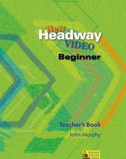 New Headway Video Beginner Teacher's Book - John Murphy - 9780194581790