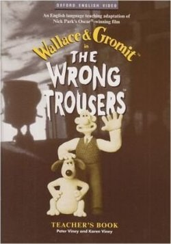 The Wrong Trousers Video Guide - Nick Park - 9780194590303