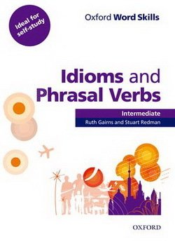 Oxford Word Skills Idioms and Phrasal Verbs Intermediate Student's Book with Answer Key -  - 9780194620123