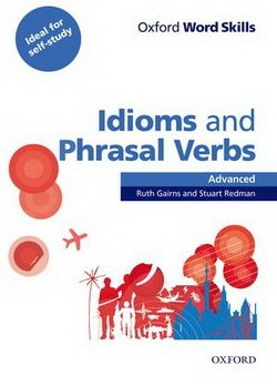 Oxford Word Skills Idioms and Phrasal Verbs Advanced Student Book with Answer Key -  - 9780194620130