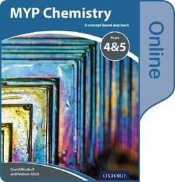 MYP Chemistry Years 4 & 5 A Concept Based Approach Online Student's Book (eBook) (Internet Access Code) - Gary Horner - 9780198370000