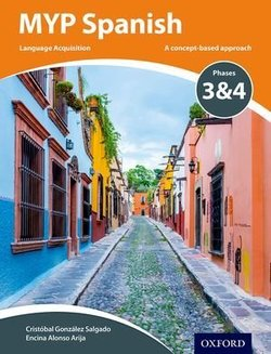 MYP Spanish Language Acquisition Phases 3 & 4 Course Book -  - 9780198395997