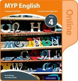 MYP English Language Acquisition Phase 4 Online Student's Book (eBook) (Internet Access Code) - Kevin Morley - 9780198397991