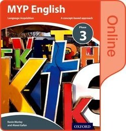 MYP English Language Acquisition Phase 3 Online Student's Book (eBook) (Internet Access Code) - Kevin Morley - 9780198398035