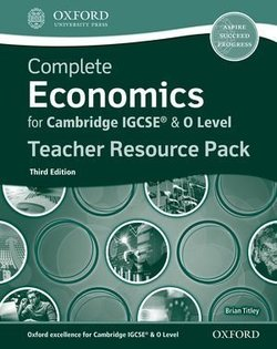 Complete Economics for Cambridge IGCSE & O Level (3rd Edition - 2020 Exam) Teacher Pack - Brian Titley - 9780198409731