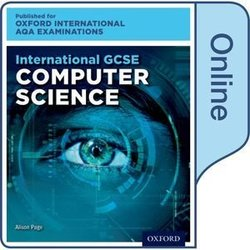 International GCSE for Oxford International AQA Examinations Computer Science Online Student Book (eBook) (Internet Access Code) - Alison Page - 9780198417323