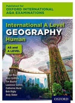 Oxford International AQA Examinations: International A Level Human Geography Student Book - Simon Ross - 9780198417361