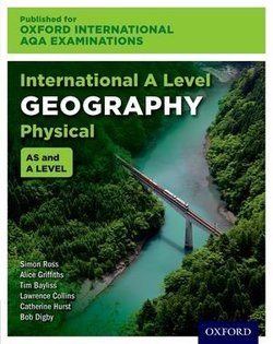 Oxford International AQA Examinations: International A Level Physical Geography Student Book - Simon Ross - 9780198417422