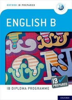 Oxford IB Diploma Programme: IB Prepared: English B -  - 9780198424772