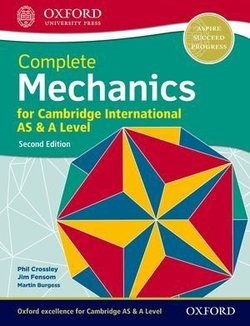 Complete Mechanics for Cambridge International AS & A Level (2nd Edition - 2020 Exam) Student Book - Phillip Crossley - 9780198425199