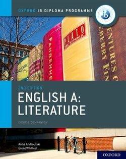 Oxford IB Diploma Programme: English A Literature (2021 Exam) Course Book - Anna Androulaki - 9780198434610