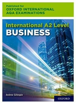 Oxford International AQA Examinations: International A2 Level Business Student's Book - Andrew Gillespie - 9780198445470