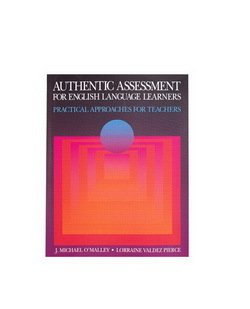 Authentic Assessment for English Language Learners: Practical Approaches for Teachers - J. Michael O'Malley - 9780201591514