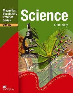 Macmillan Vocabulary Practice Series - Science Practice Book with Answer Key - Keith Kelly - 9780230535039