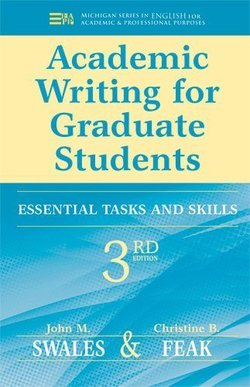 Academic Writing for Graduate Students: Essential Tasks and Skills (3rd Edition) - John M. Swales - 9780472034758