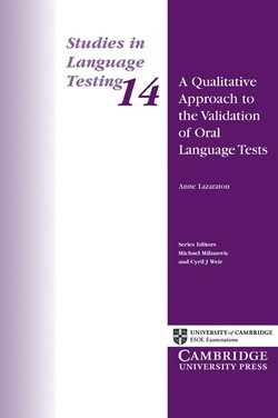 A Qualitative Approach to the Validation of Oral Language Tests (SILT 14) - University of Cambridge Local Examinations Syndicate - 9780521002677