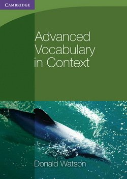 Advanced Vocabulary in Context without Answer Key - Donald Watson - 9780521140409