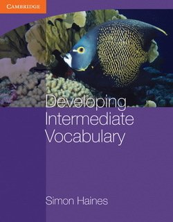Developing Intermediate Vocabulary without Answer Key - Simon Haines - 9780521140454
