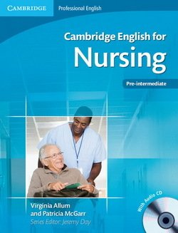 Cambridge English for Nursing Pre-Intermediate - Intermediate Student's Book with Audio CDs (2) - Virginia Allum - 9780521141338