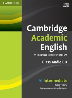 Cambridge Academic English B1+ Intermediate Class Audio CD - Craig Thaine - 9780521165228