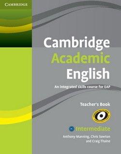 Cambridge Academic English B1+ Intermediate Teacher's Book - Anthony Manning - 9780521165259