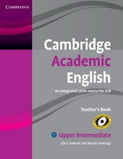 Cambridge Academic English B2 Upper Intermediate Teacher's Book - Chris Sowton - 9780521165266