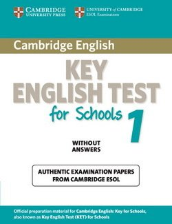 Cambridge Key English Test for Schools (KET4S) 1 Student's Book without Answers - Cambridge ESOL - 9780521176828