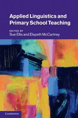 Applied Linguistics and Primary School Teaching - Sue Ellis - 9780521193542