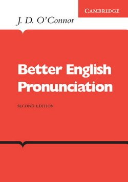 Better English Pronunciation Book - J.D. O'Connor - 9780521231527