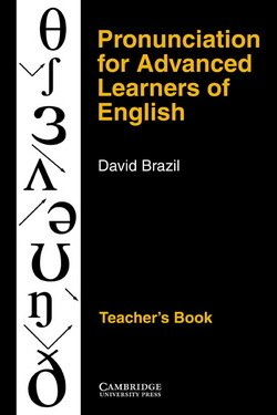 Pronunciation for Advanced Learners of English Teacher's Book - David Brazil - 9780521387996