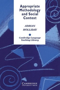 Appropriate Methodology and Social Context - Adrian Holliday - 9780521437455