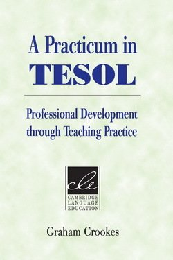 A Practicum in TESOL - Graham V. Crookes - 9780521529983