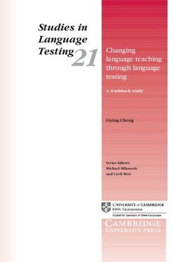 Changing Language Teaching Through Language Testing: A Washback Study (SILT 21) - Liying Cheng - 9780521544733