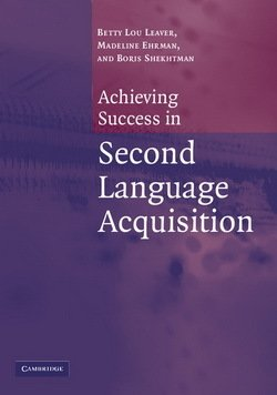 Achieving Success in Second Language Acquisition - Betty Lou Leaver - 9780521546638