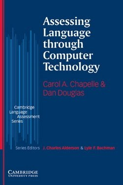 Assessing Language through Computer Technology - Carol A. Chapelle - 9780521549493