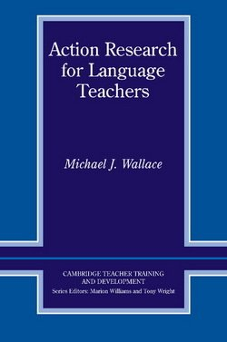 Action Research for Language Teachers - Michael J. Wallace - 9780521555357