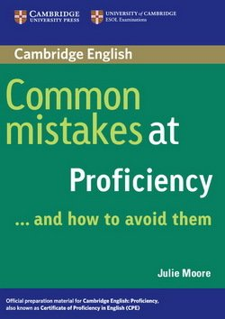Common Mistakes at Proficiency . . . and How to Avoid Them - Julie Moore - 9780521606837