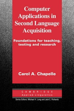 Computer Applications in Second Language Acquisition - Carol A. Chapelle - 9780521626460